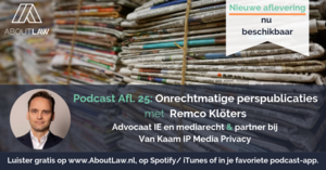 Podcast onrechtmatige perspublicaties met Remco Klöters